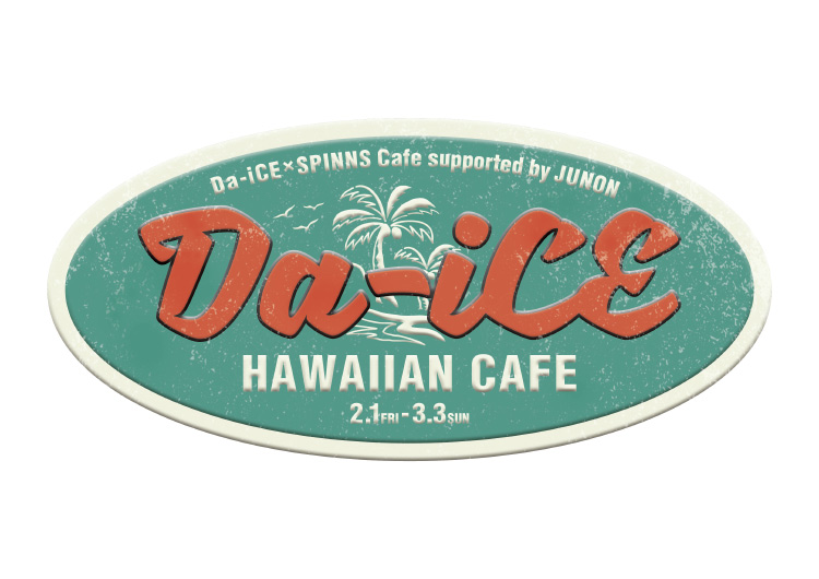 Da-iCE×SPINNS Cafe supported by JUNON